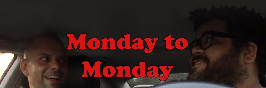 Monday To Monday – Episode #37