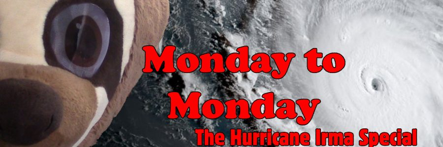 Monday To Monday – Episode #44 – The Hurricane Irma Special