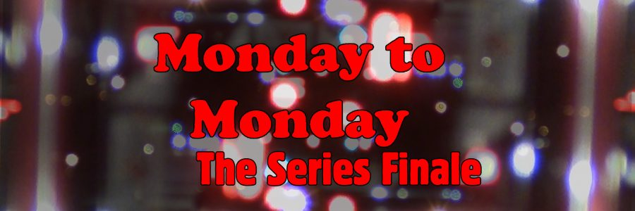 Monday To Monday – Episode #50 – The Series Finale