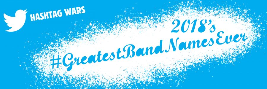 2018's #GreatestBandNamesEver OVER!